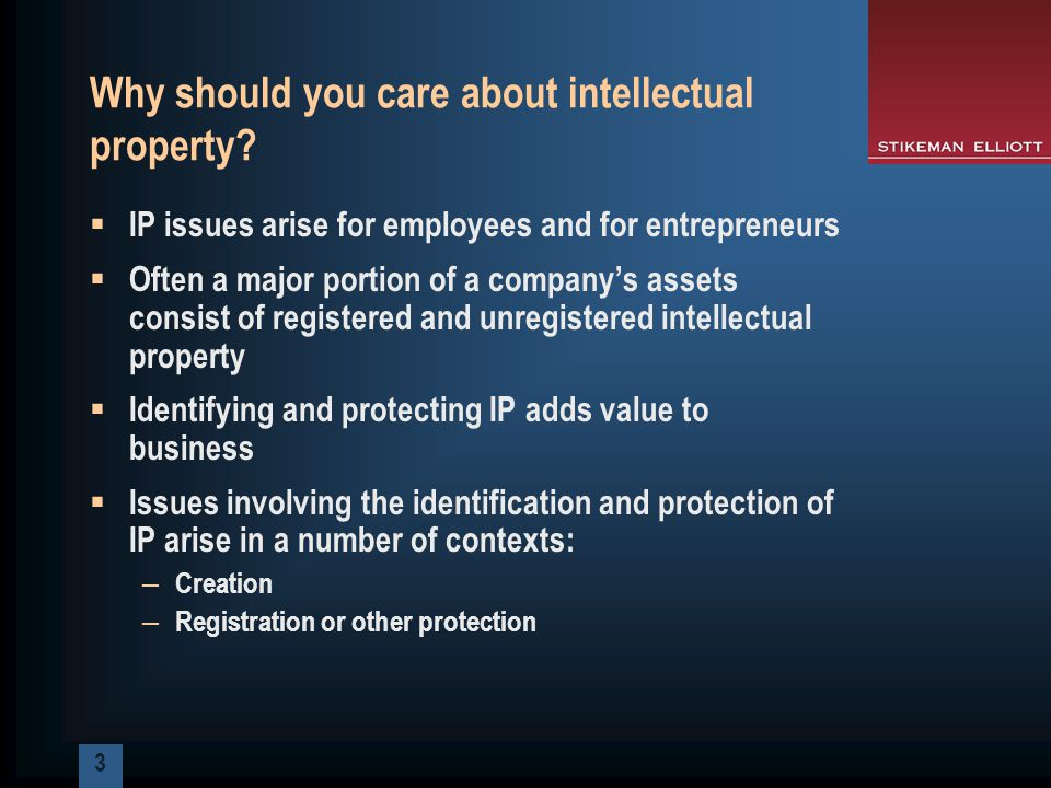 3 Why should you care about intellectual property.