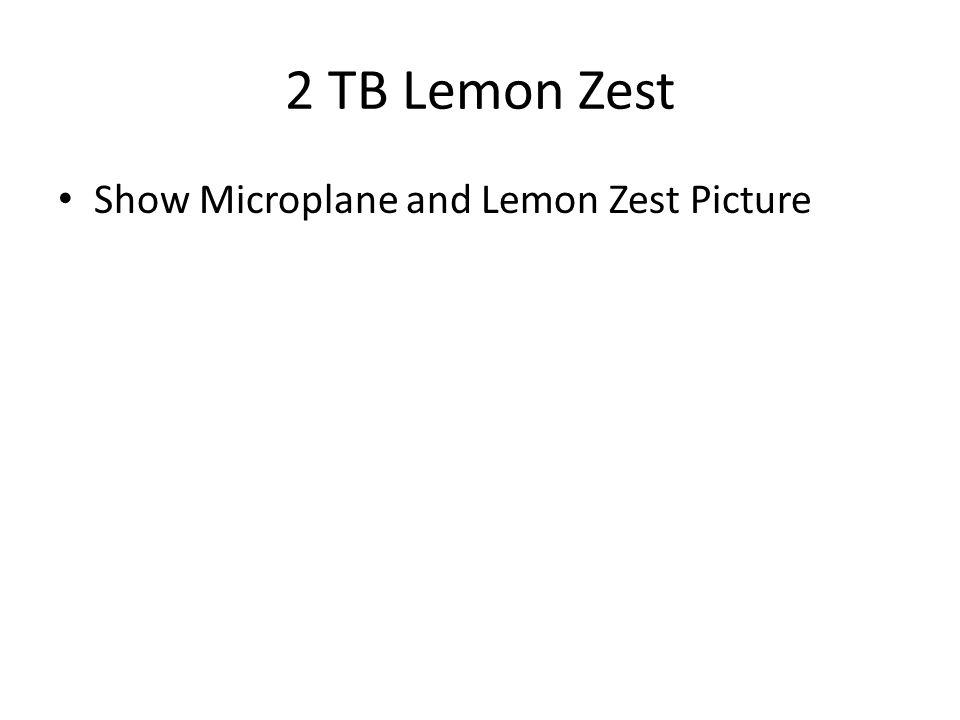 2 TB Lemon Zest Show Microplane and Lemon Zest Picture