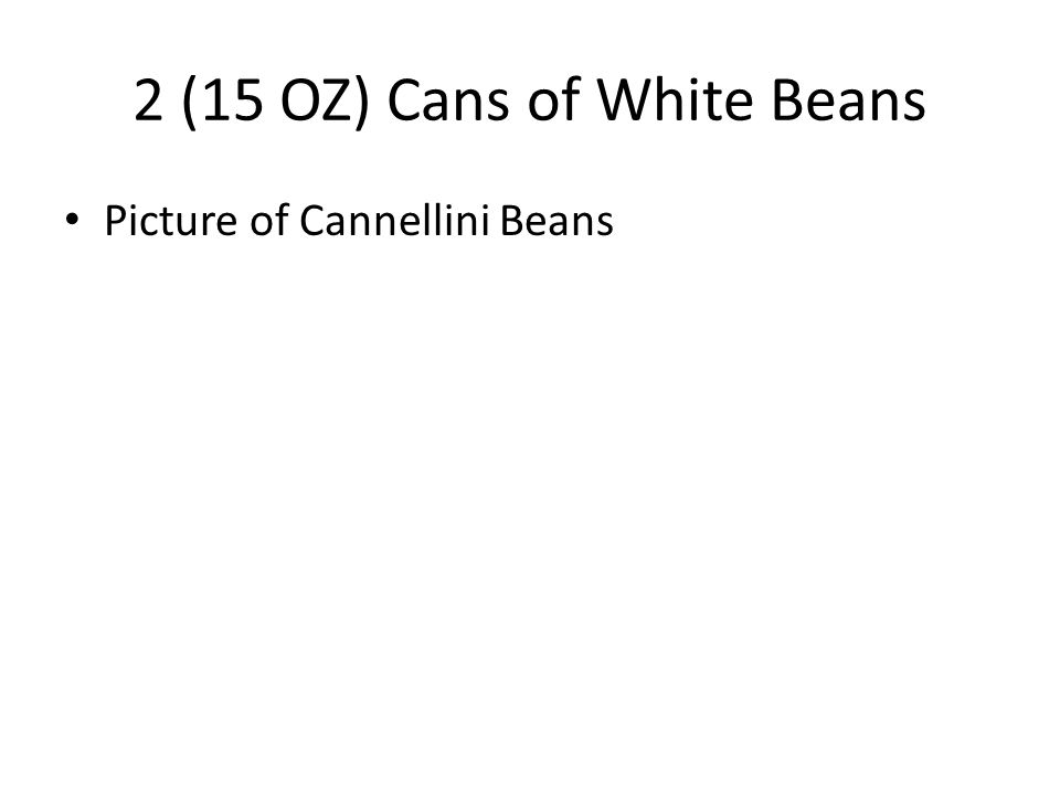 2 (15 OZ) Cans of White Beans Picture of Cannellini Beans