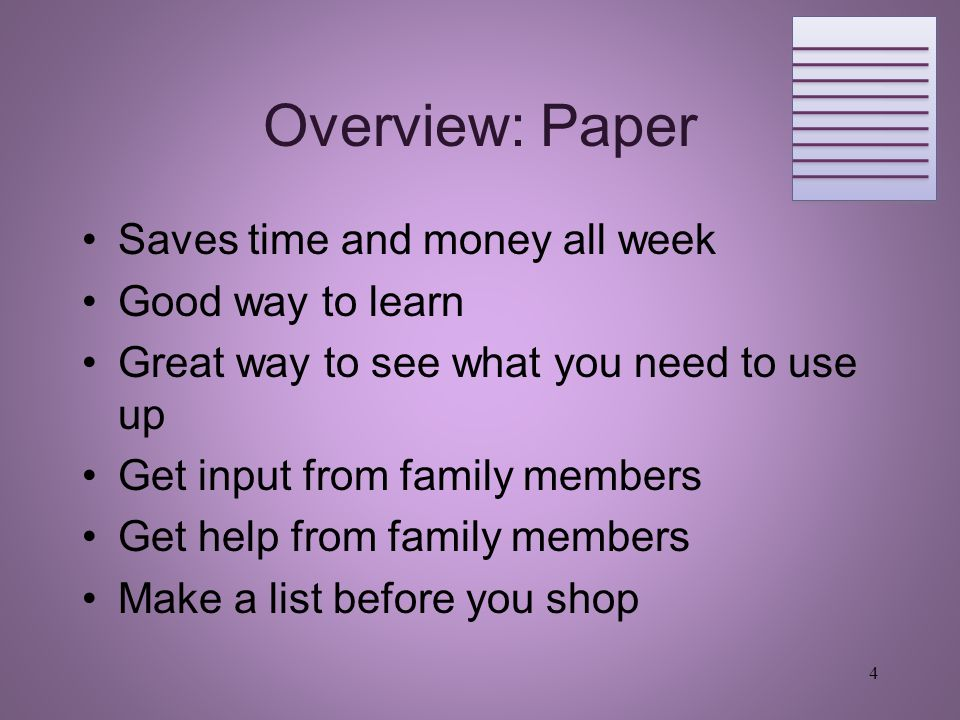 Overview: Paper Saves time and money all week Good way to learn Great way to see what you need to use up Get input from family members Get help from f