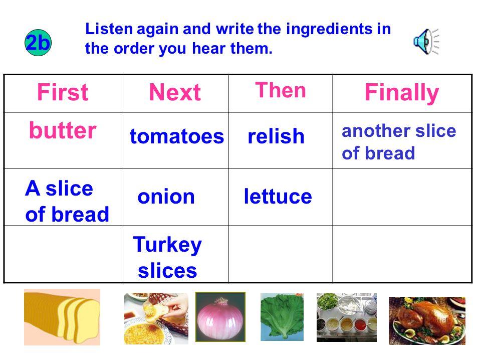 Pair work A: In my sandwich,I like … Do you like lettuce in sandwich.