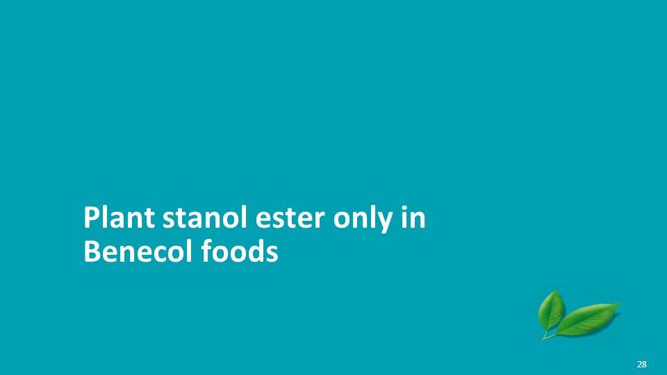 Plant stanol ester only in Benecol foods 28