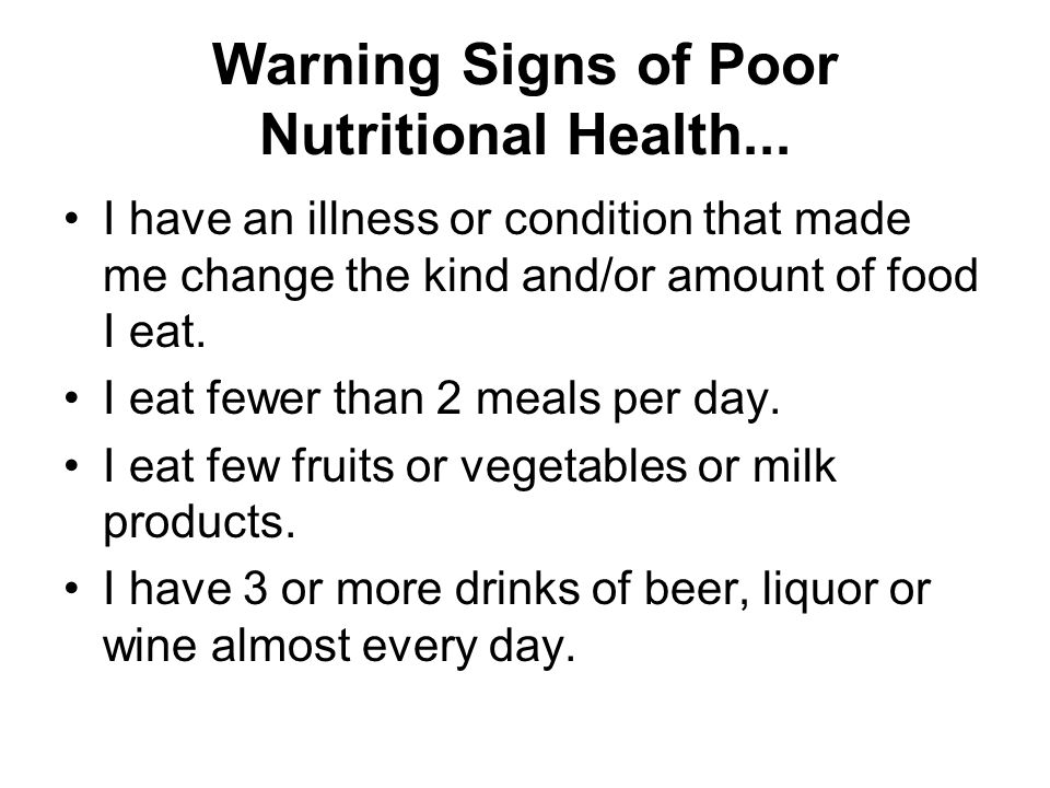 Warning Signs of Poor Nutritional Health...
