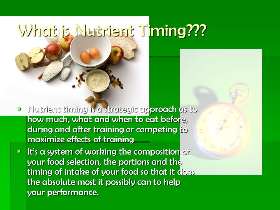 What is Nutrient Timing .