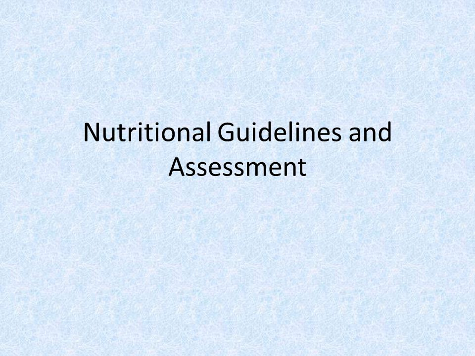 Nutritional Guidelines and Assessment