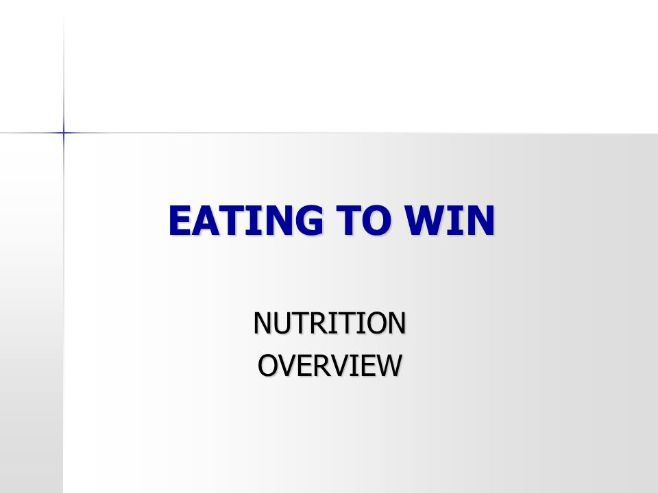 EATING TO WIN NUTRITION NUTRITION OVERVIEW OVERVIEW