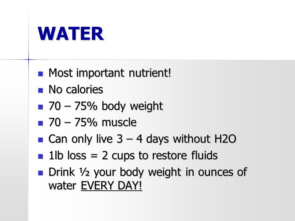 WATER Most important nutrient. Most important nutrient.