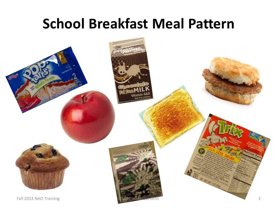 School Breakfast Meal Pattern Fall 2014 NAO Training©MDE – Marcus Ginn3