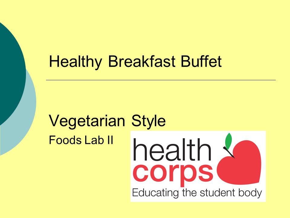 Healthy Breakfast Buffet Vegetarian Style Foods Lab II