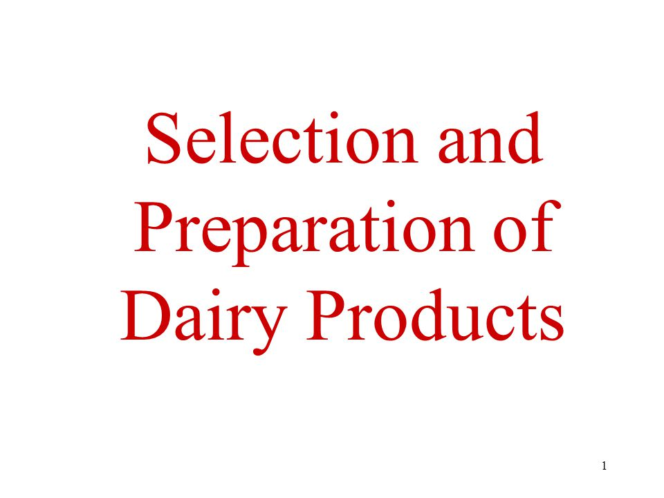 1 Selection and Preparation of Dairy Products
