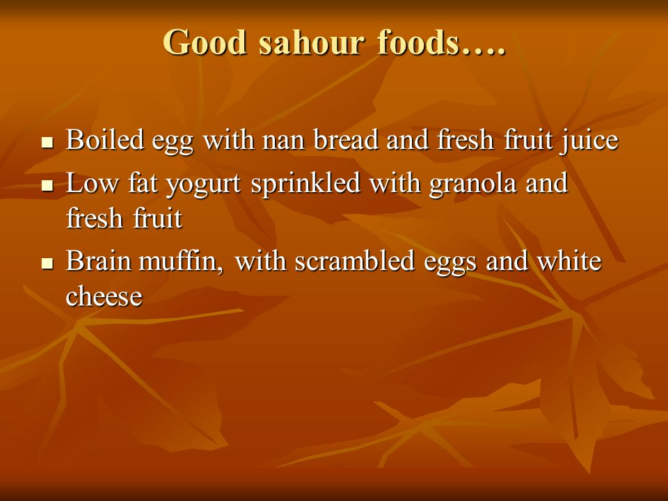 Good sahour foods….