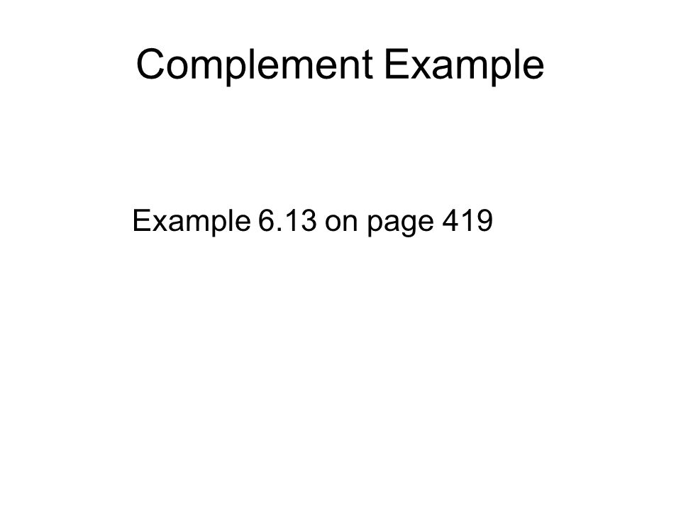Complement Example Example 6.13 on page 419