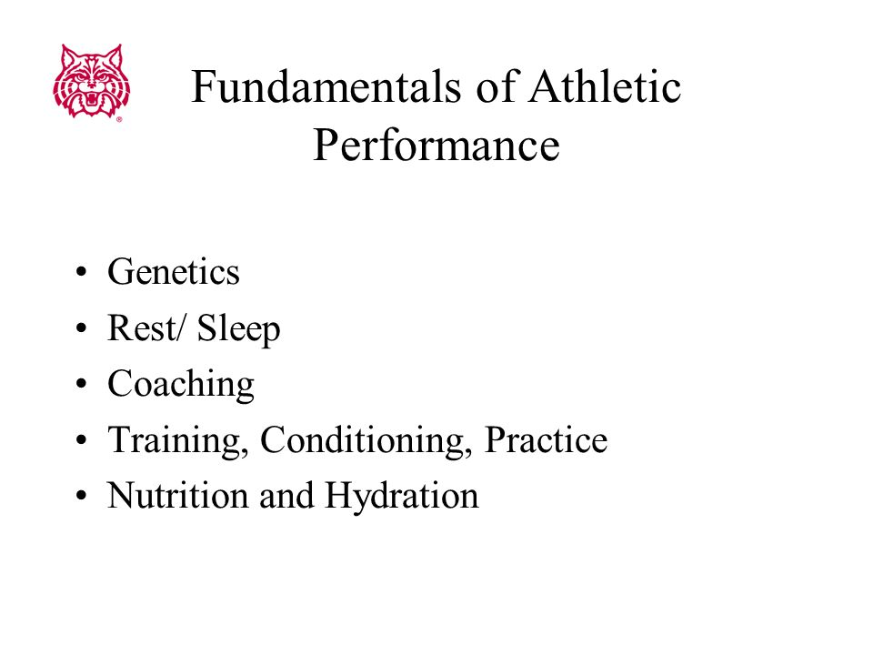 Advantages of Optimizing the Fundamentals More and longer lasting energy Greater and longer lasting concentration Stronger immune function –less time on the bench Reduced potential for injury –Less time on the bench Better recovery –Between workouts/practices; between events Better growth and repair