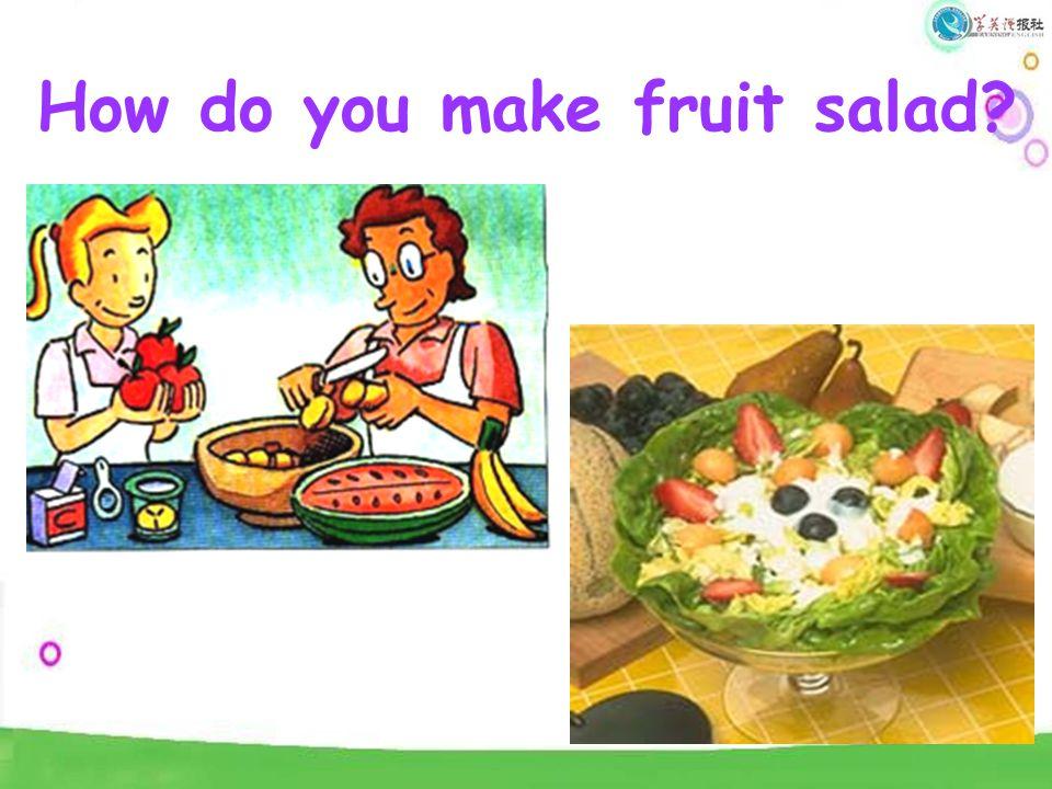 How do you make fruit salad?