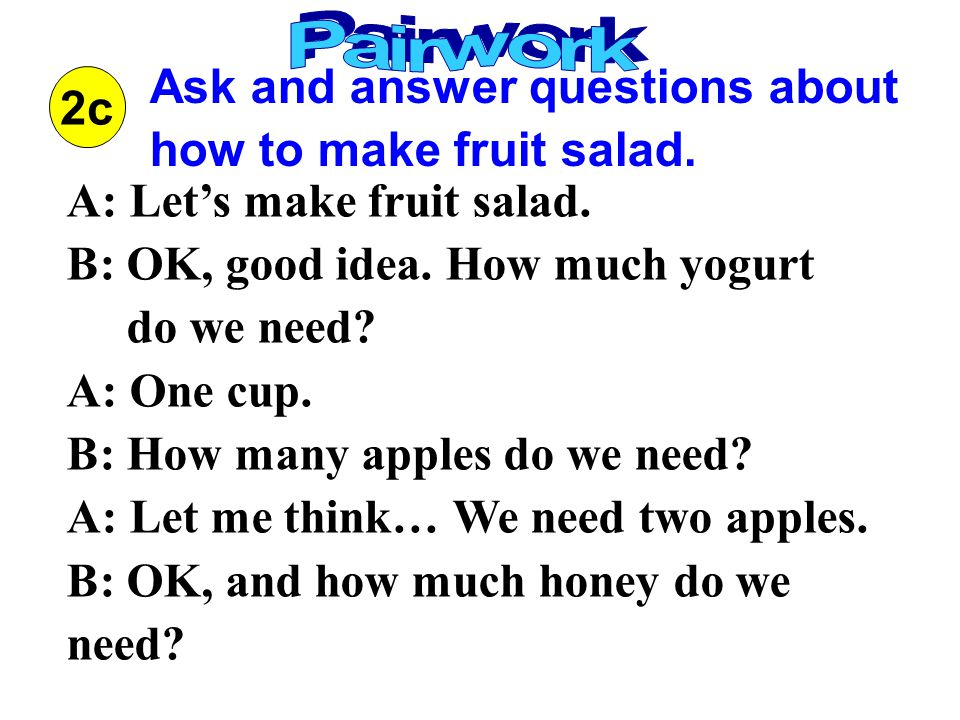 Ask and answer questions about how to make fruit salad.