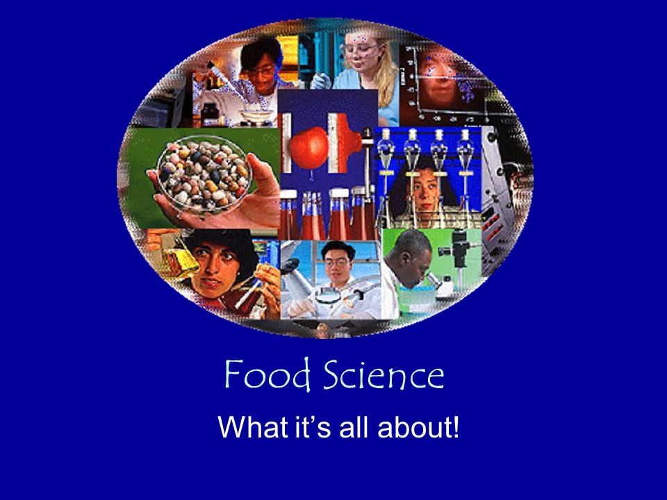 Food Science What it's all about!