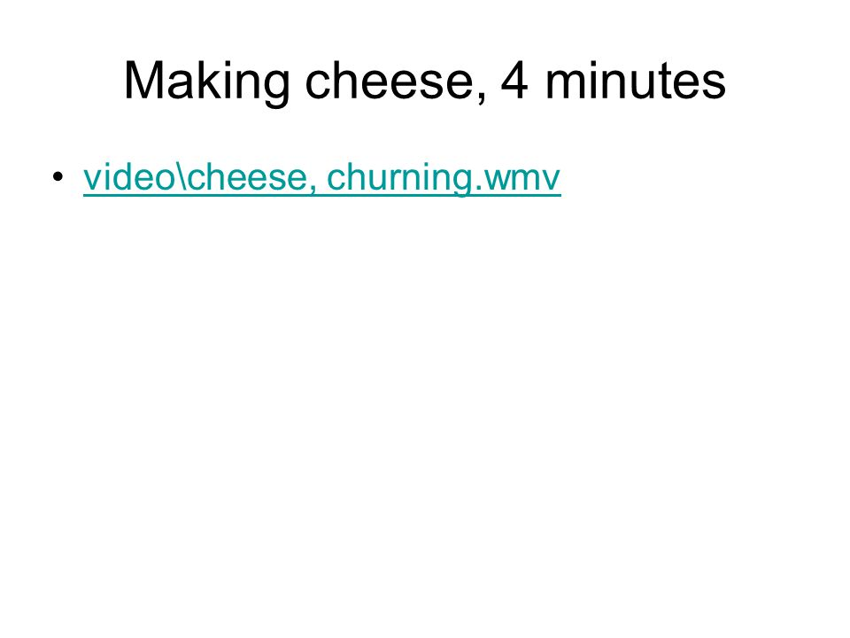 Making cheese, 4 minutes video\cheese, churning.wmv