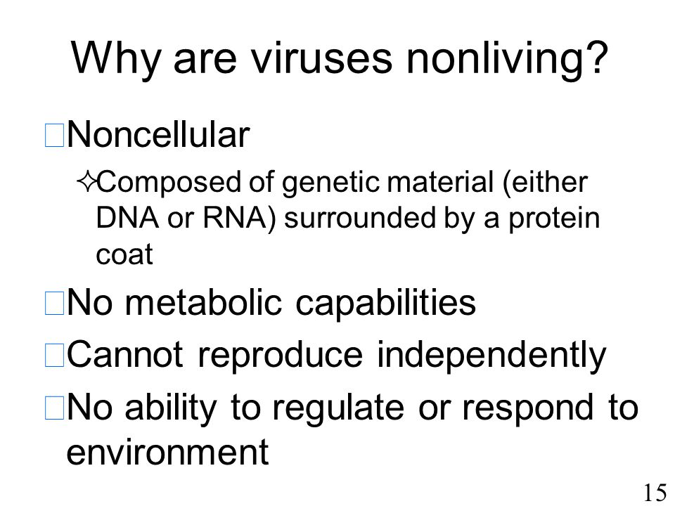 15 Why are viruses nonliving.