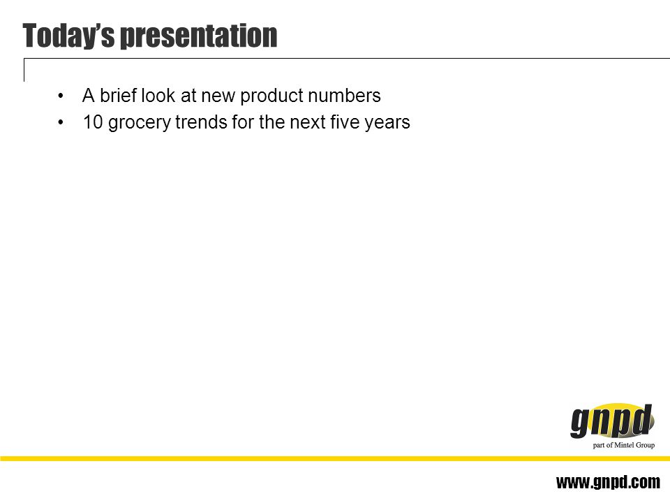 www.gnpd.com Global food & nonfood introductions by region Strong increases in new product introductions in all regions, resulting in almost half a million new products in just four years.