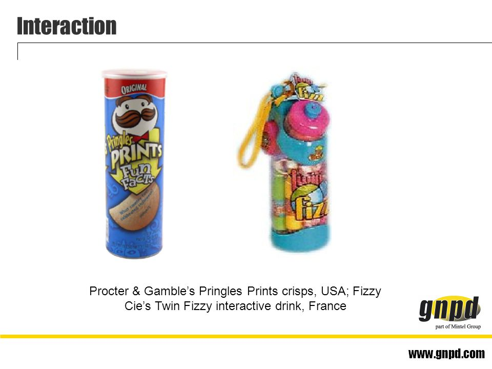 www.gnpd.com Interaction Procter & Gamble's Pringles Prints crisps, USA; Fizzy Cie's Twin Fizzy interactive drink, France