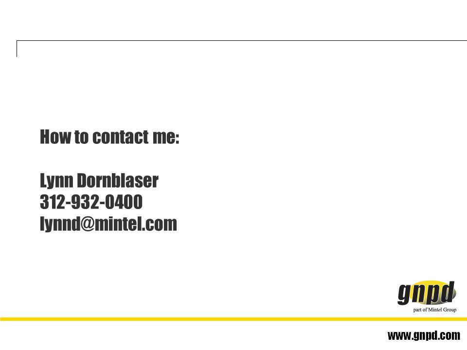 www.gnpd.com How to contact me: Lynn Dornblaser 312-932-0400 lynnd@mintel.com