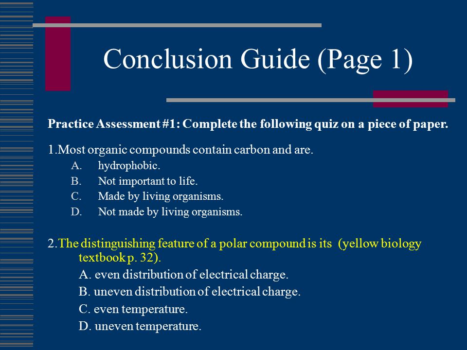 Conclusion Guide (Page 1) 1.Most organic compounds contain carbon and are.