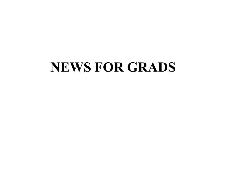 NEWS FOR GRADS