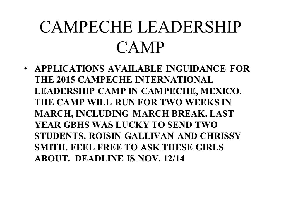 CAMPECHE LEADERSHIP CAMP APPLICATIONS AVAILABLE INGUIDANCE FOR THE 2015 CAMPECHE INTERNATIONAL LEADERSHIP CAMP IN CAMPECHE, MEXICO. THE CAMP WILL RUN
