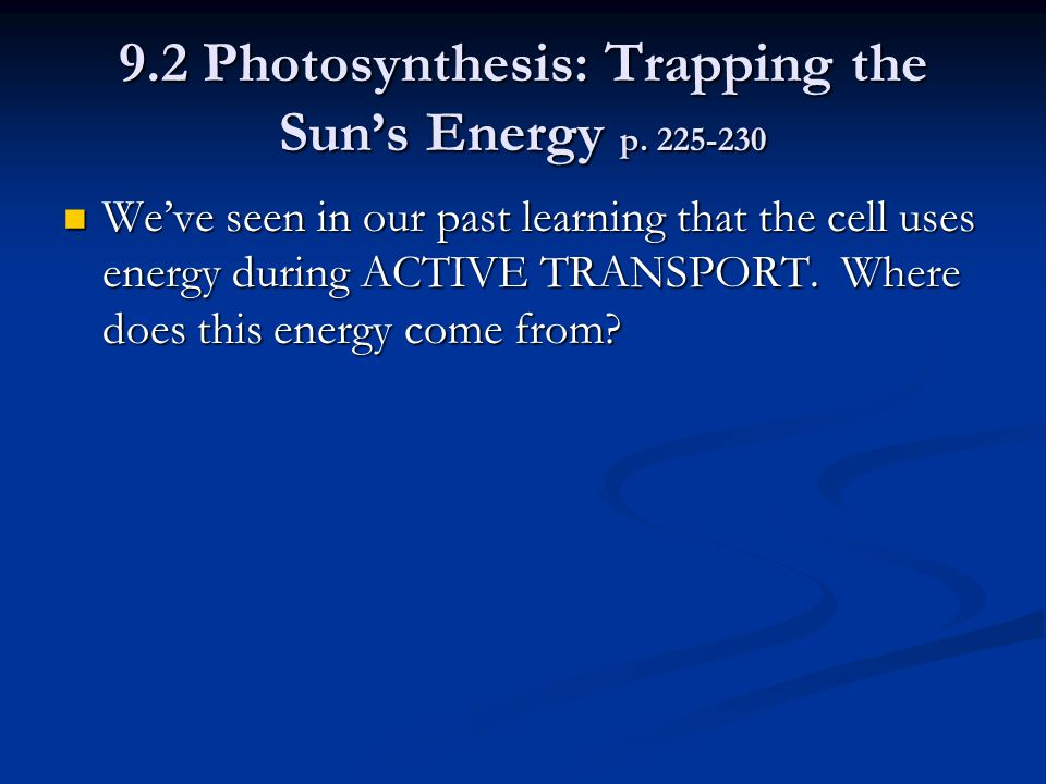 9.2 Photosynthesis: Trapping the Sun's Energy p.