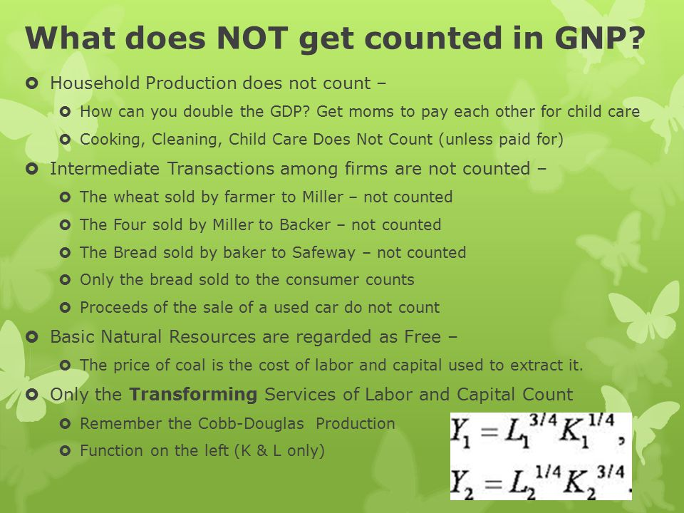 What does NOT get counted in GNP.