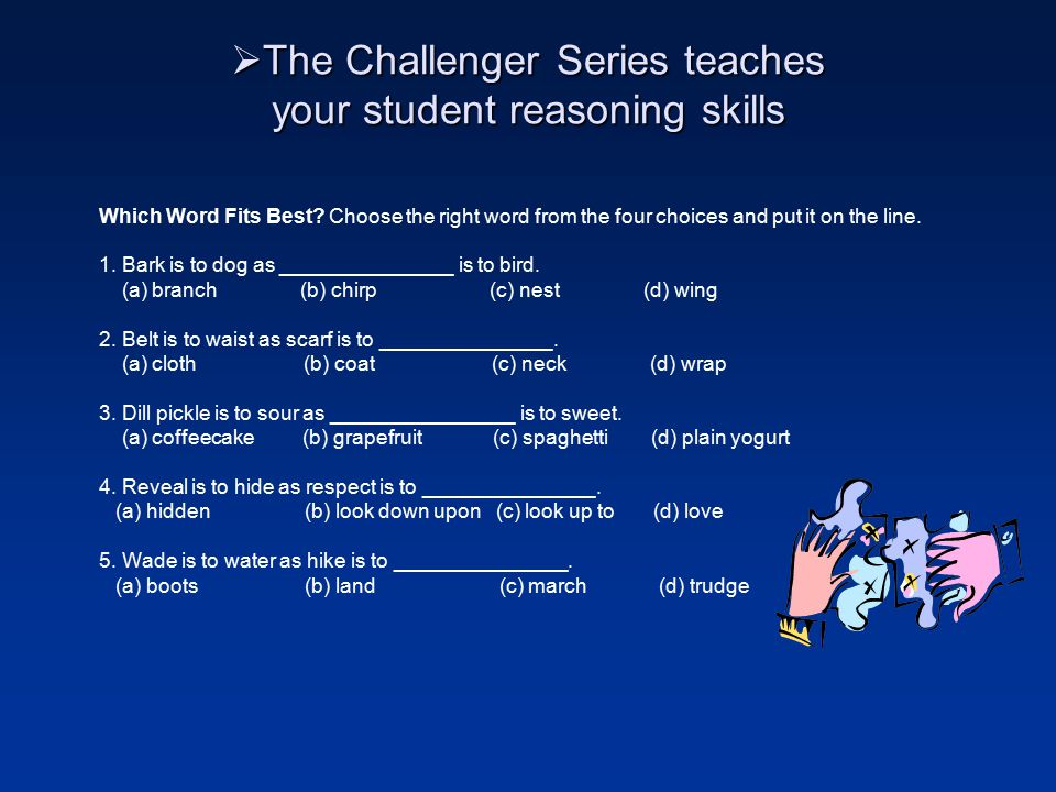  The Challenger Series teaches your student new expressions Write the letter of the best answer on the line. ____________________ 1. Which of these s