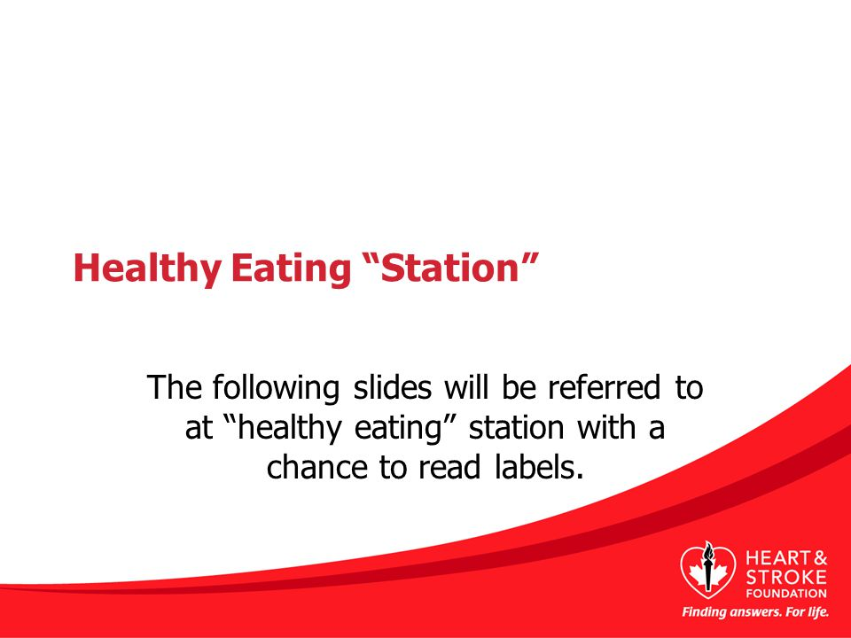"""Healthy Eating """"Station"""" The following slides will be referred to at """"healthy eating"""" station with a chance to read labels."""