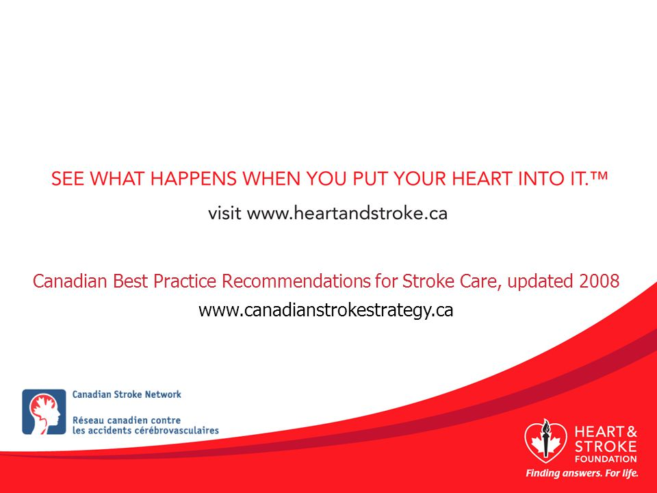 Canadian Best Practice Recommendations for Stroke Care, updated 2008 www.canadianstrokestrategy.ca