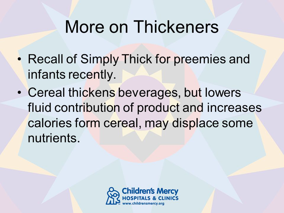 More on Thickeners Recall of Simply Thick for preemies and infants recently.