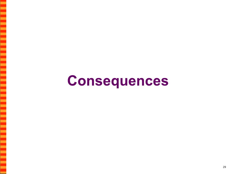 29 Consequences