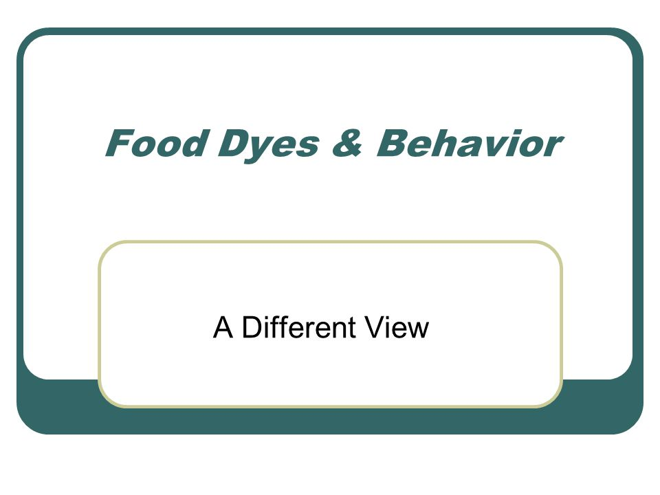 Food Dyes & Behavior A Different View
