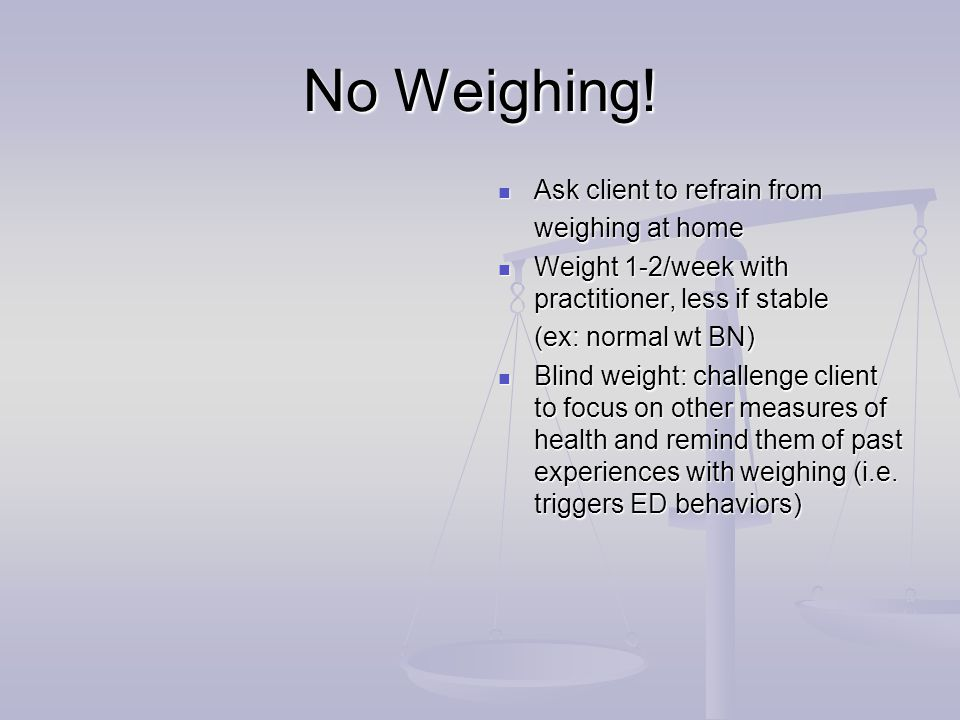 No Weighing.