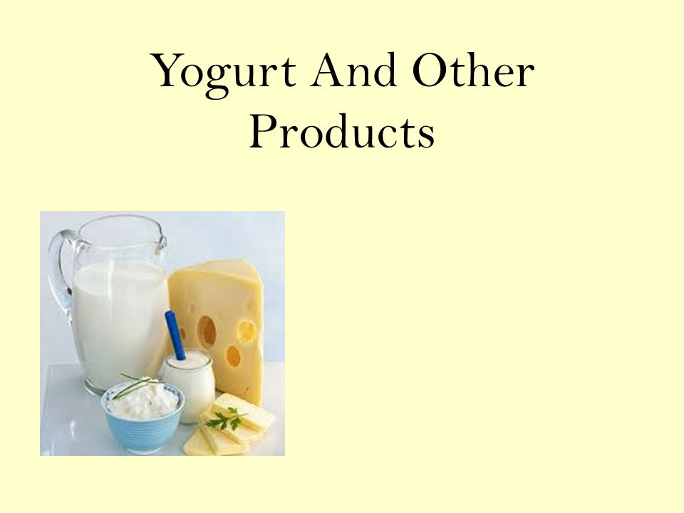 Yogurt And Other Products