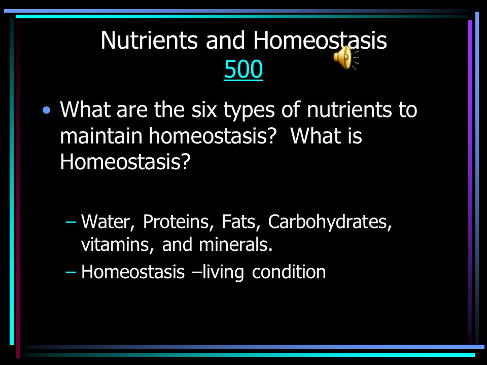 Nutrients and Homeostasis 400 400 What considerations should be made when consuming packaged foods? –Serving size, % fat, sodium, etc.