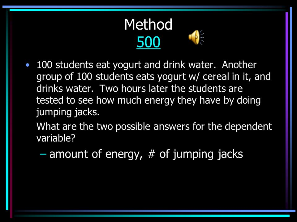 Method 400 400 100 students eat yogurt and drink water.