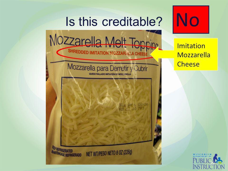 Is this creditable? No 25 Imitation Mozzarella Cheese