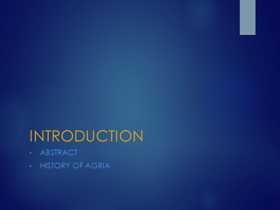 INTRODUCTION ABSTRACT HISTORY OF AGRIA