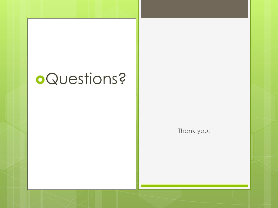  Questions? Thank you!