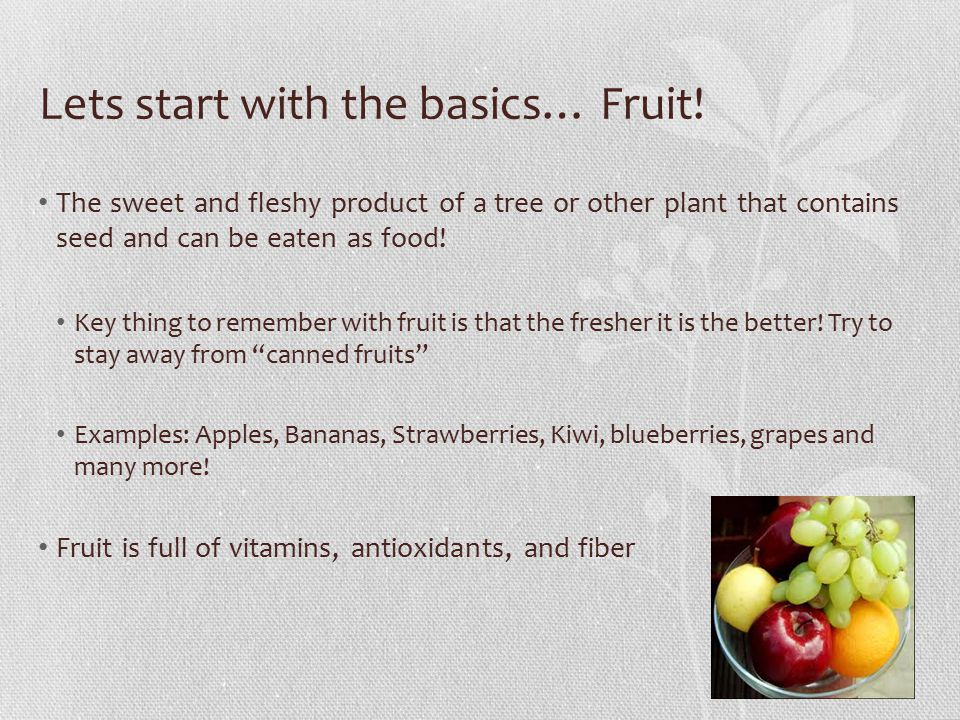 Lets start with the basics… Fruit.