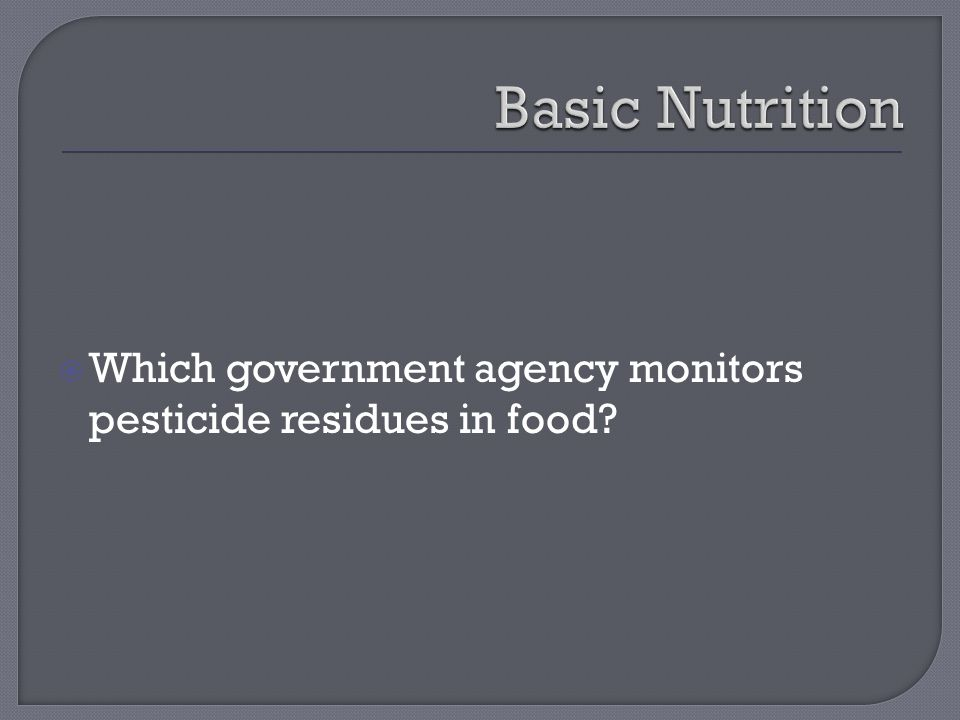  Which government agency monitors pesticide residues in food