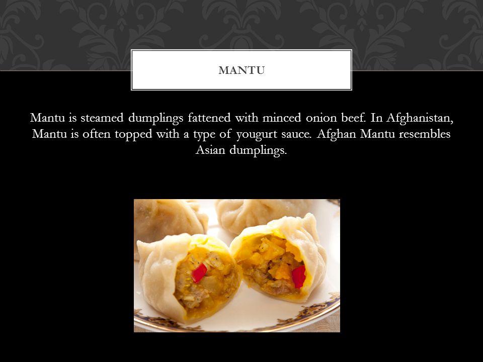 Mantu is steamed dumplings fattened with minced onion beef.