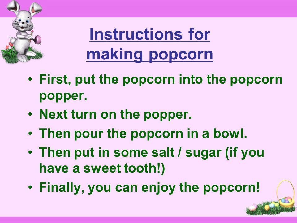Popcorn popper popcorn salt Enjoy the popcorn! sugar