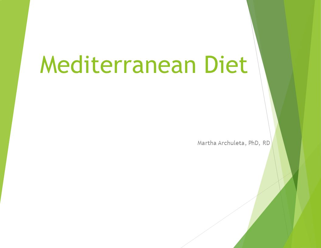 What is the Mediterranean Diet Based on traditional diets of Crete, Greece and S.