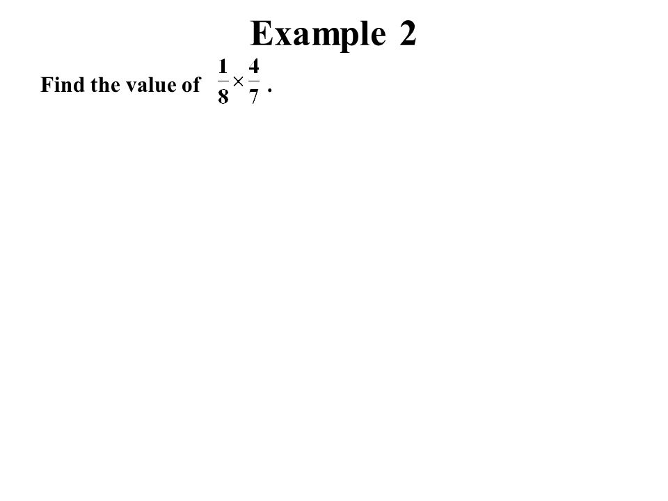 Example 2 Find the value of.