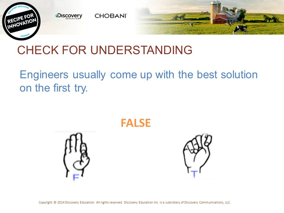 CHECK FOR UNDERSTANDING There is only one design solution for a problem.